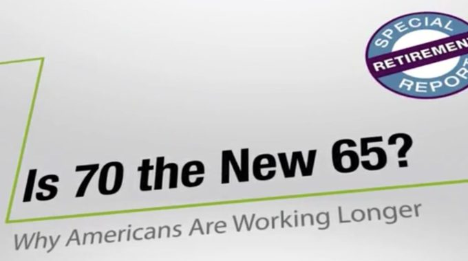 Is 70 The New 65 Why Americans Are Working Longer